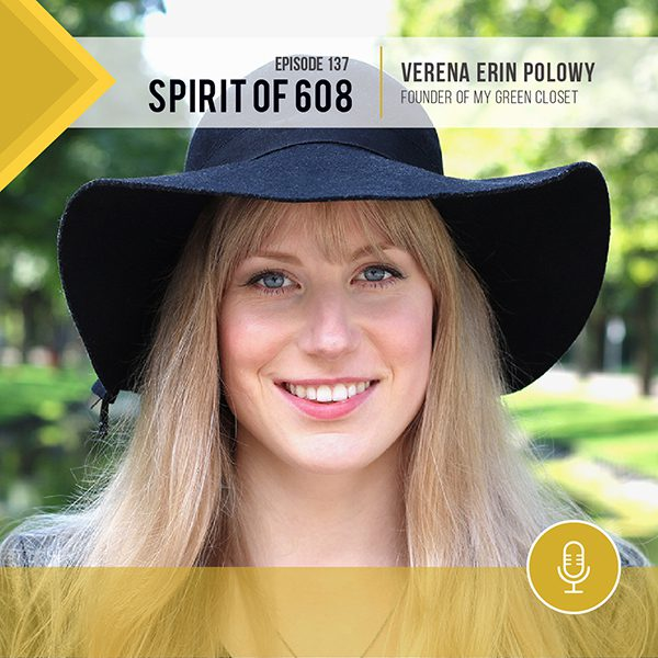 My Green Closet on Spirit of 608 podcast