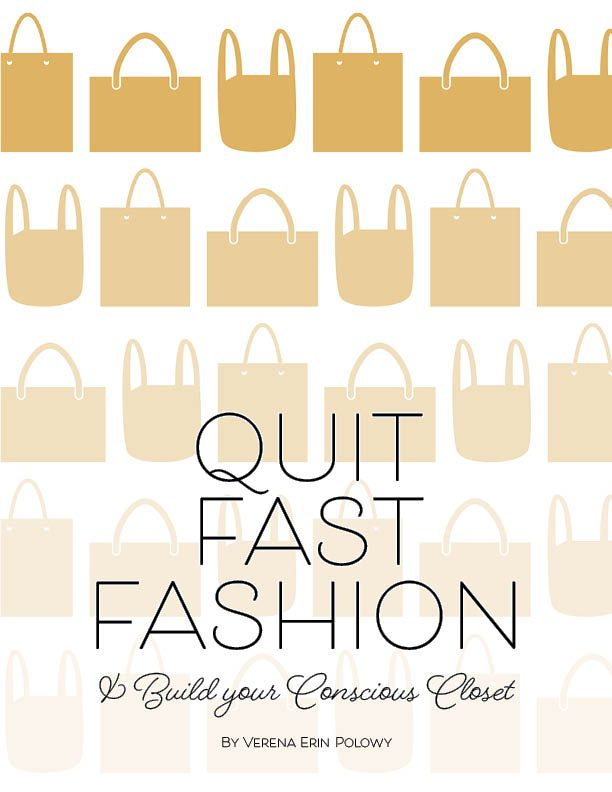 Quit Fast Fashion & build your conscious closet by Verena Erin Polowy